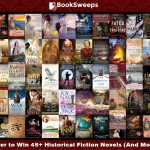 Booksweeps: A chance to win 45+ Historical Fiction Books